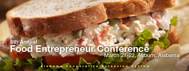 6th Annual Food Entrepreneur Conference March 21-22, Auburn, Alabama