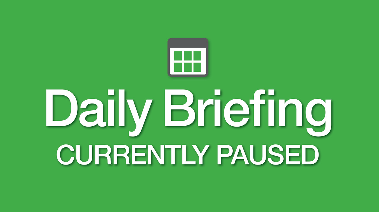 Daily Briefing Currently Paused