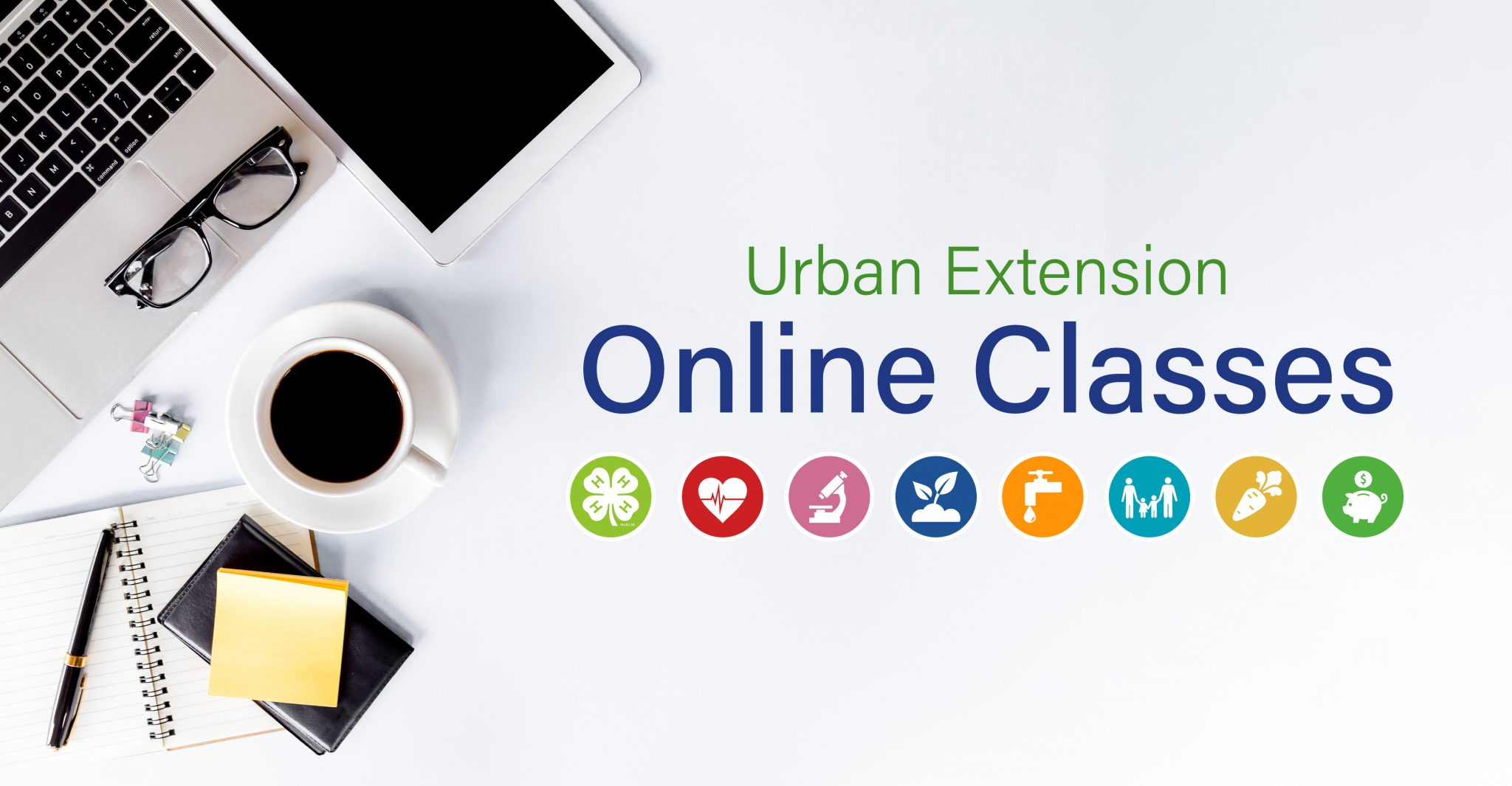 Computer, tablet, coffee cup and notebook. Text: Urban Extension Online Classes