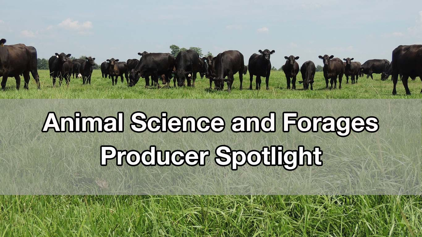 Animal Science and Forages Producer Spotlight
