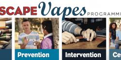 Escape Vapes Programming. Education, Prevention, Intervention, Cessation